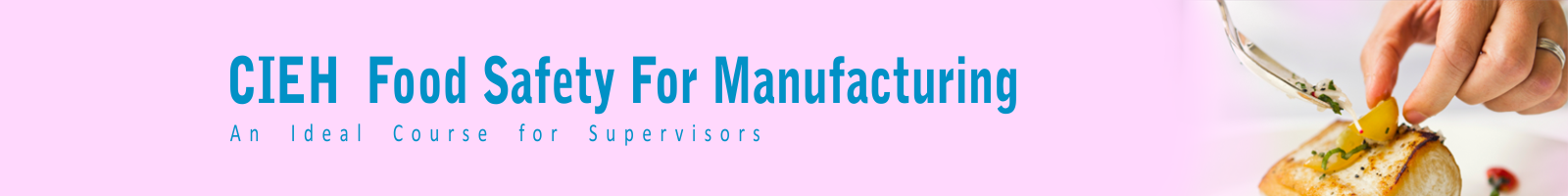 Cieh Level 2 Food Safety Course In Manufacturing In